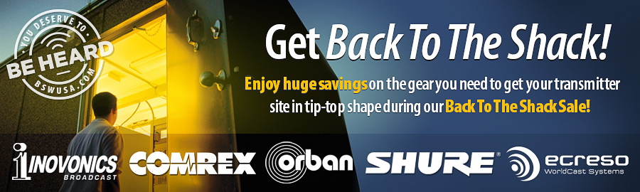 Get Back To The Shack! Save up to $500 on the gear you need to get your transmitter site in tip-top shape during our Back To The Shack Sale!