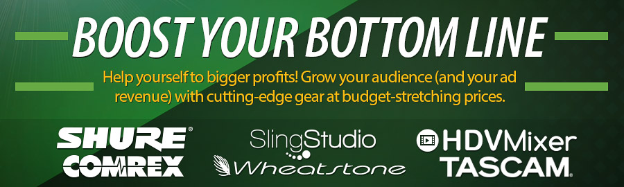 Boost Your Bottom Line. Help yourself to bigger profits! Grow your audience (and your ad revenue) with cutting-edge gear at budget-stretching prices.