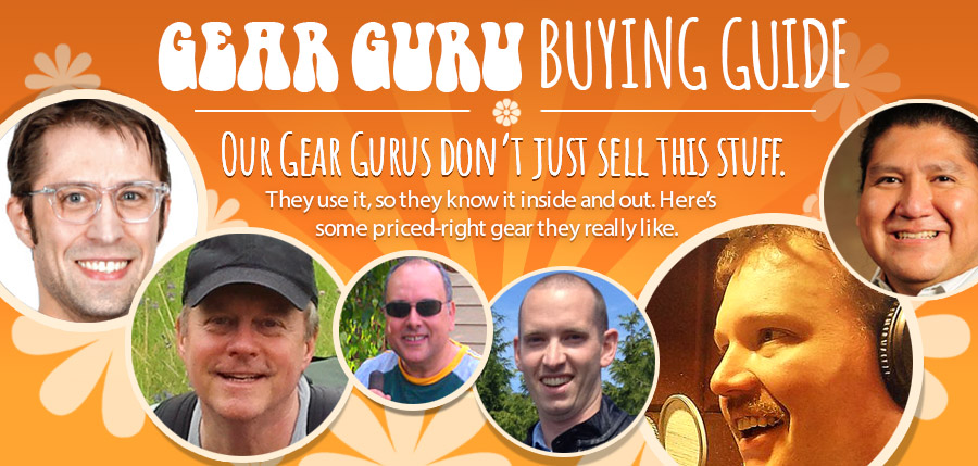 Gear Guru Buying Guide: Our Gear Gurus don't just sell this stuff. They use it, so they know it inside and out. Here's some gear they really like. We think you'll like it, too!