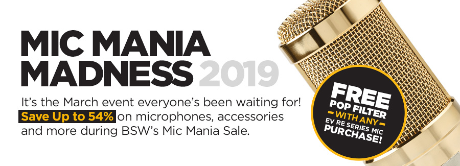 Mic Mania Madness - It's the March event everyone's been waiting for! Save up to 54% on microphones, accessories and more during BSW's Mic Mania Sale.